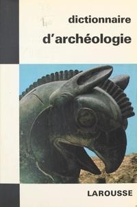 Georges Ville et  Collectif - Dictionnaire de l'archéologie.