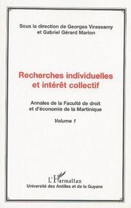 Georges Virassamy et Gabriel-Gérard Marion - Annales de la Faculté de droit et d'économie de la Martinique - Volume 1, Recherches individuelles et intérêt collectif.