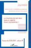 Georges Virassamy - La fixation de ses prix : quelle liberté pour l'entreprise ?.