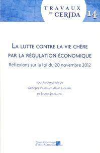 Georges Virassamy et Alain Laguerre - La lutte contre la vie chère par la régulation économique - Réflexions sur la loi du 20 novembre 2012.