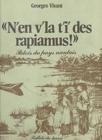 Georges Vivant - N'en v'la t'i' des rapiamus !, Patois du pays nantais.