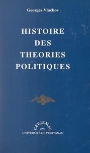 Georges Vlachos - Histoire des théories politiques.