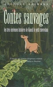 Georges Voisset - Contes sauvages - Les très curieuses histoires de Kancil le petit chevrotain.