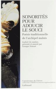 Georges Voisset - Sonorités pour adoucir le souci - Poésie traditionnelle de l'archipel malais.