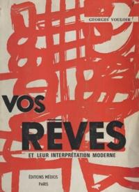 Georges Vouloir - Vos rêves et leur interprétation moderne.
