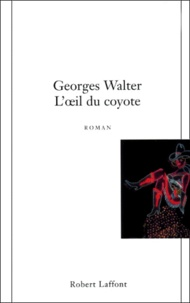 Georges Walter - L'oeil du coyote.