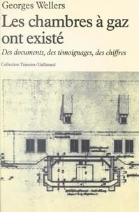Georges Wellers - Les chambres à gaz ont existé - Des documents, des témoignages, des chiffres.