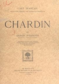 Georges Wildenstein - Chardin - Biographie et catalogue critiques. L'œuvre complet de l'artiste reproduit en 238 héliogravures.