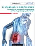 Georges Willem - Le diagnostic en posturologie - Une approche globale en kinésithérapie, orthoptie, podologie, odontologie.