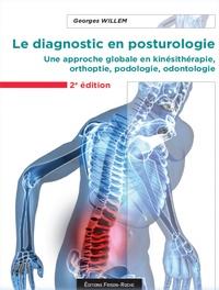 Le diagnostic en posturologie- Une approche globale en kinésithérapie, orthoptie, podologie, odontologie - Georges Willem pdf epub