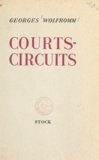 Georges Wolfromm - Courts-circuits.
