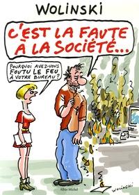 Georges Wolinski - C'est la faute à la société....