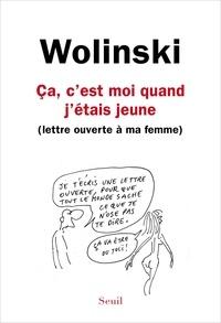 Georges Wolinski - Ca, c'est moi quand j'étais jeune - (Lettre ouverte à ma femme).