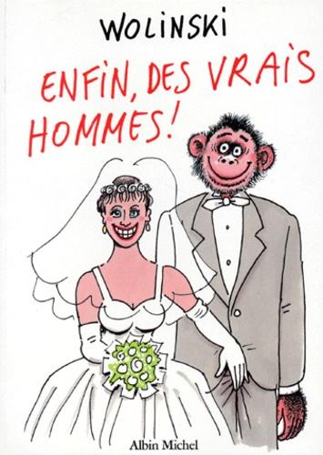 Georges Wolinski - Enfin, des vrais hommes !.