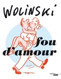 Georges Wolinski - Fou d'amour.