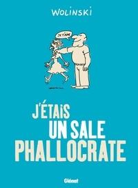 Georges Wolinski - J'étais un sale phallocrate - Patrimoine Glénat 35.