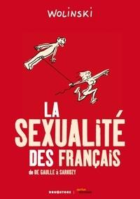 Georges Wolinski - La sexualité des Français - De de Gaulle à Sarkozy.