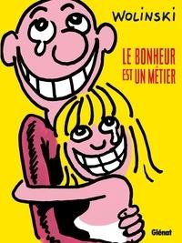 Georges Wolinski - Le bonheur est un métier.