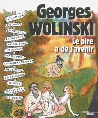 Georges Wolinski - Le pire a de l'avenir.