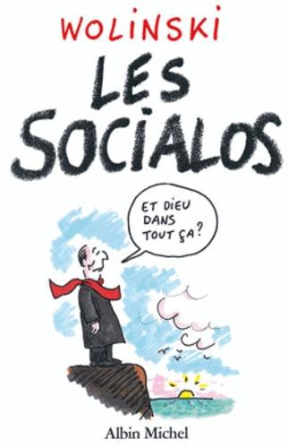 Georges Wolinski - Les socialos - 10 ans de pouvoir en 400 dessins.