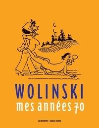 Georges Wolinski - Mes années 70.