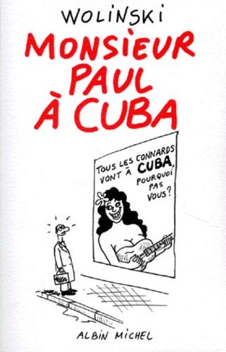 Georges Wolinski - Monsieur Paul à Cuba.