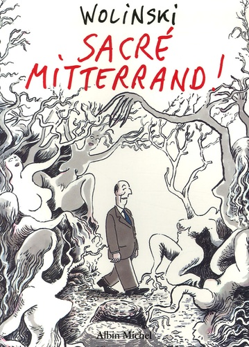 Georges Wolinski - Sacré Mitterrand !.