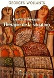 Georges Wollants - La gestalt-thérapie, thérapie de la situation.