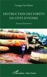 Georges Yao Koffi - Destruction des forêts en côte d'Ivoire - Accusés, levez-vous !.
