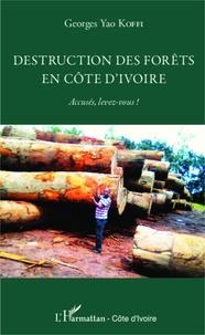 Destruction des forêts en côte dIvoire - Accusés, levez-vous!.pdf