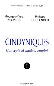 Georges-Yves Kervern et Philippe Boulenger - Cindyniques - Concepts et mode d'emploi.