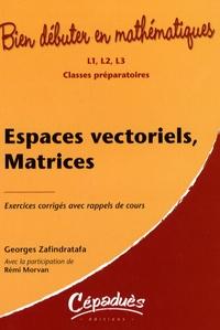 Histoiresdenlire.be Espaces vectoriels, Matrices - Exercices corrigés avec rappels de cours : L1, L2, L3, Classes préparatoires Image