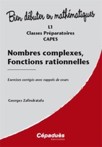 Georges Zafindratafa - Nombres complexes, fonctions rationnelles - Exercices corrigés avec rappels de cours.