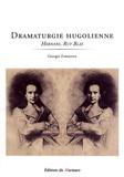 Georges Zaragoza - Dramaturgie hugolienne - Hernani, Ruy Blas.