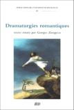 Georges Zaragoza et  Collectif - Dramaturgies romantiques.