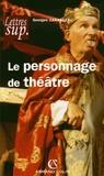 Georges Zaragoza - Le personnage de théâtre.