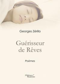 Georges Zérillo - Guérisseur de Rêves.