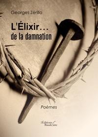 Georges Zérillo - L'élixir... De la damnation.