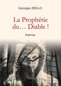 Georges Zérillo - La Prophétie du... Diable !.