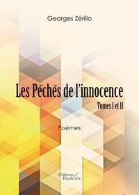 Georges Zérillo - Les Péchés de l'innocence - Tomes 1 et 2.