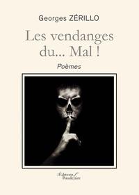 Georges Zérillo - Les vendanges du... Mal !.