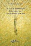 Georges Ziegelmeyer - Les cycles romanesques de Jo Jong-Nae, oeuvre-monde de Corée.