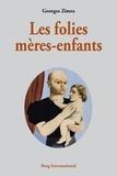 Georges Zimra - Les folies mères-enfants.