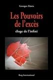 Georges Zimra - Les pouvoirs de l'excès - Eloge de l'infini.