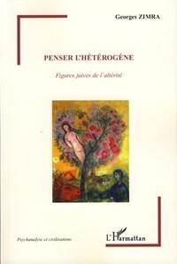 Georges Zimra - Penser l'hétérogène - Figures juives de l'altérité.