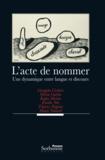 Georgeta Cislaru et Olivia Guérin - L'acte de nommer - Une dynamique entre langue et discours.