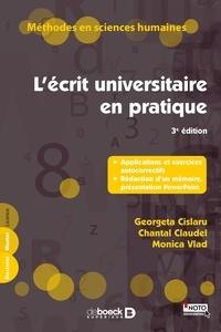 Georgeta Cislaru et Chantal Claudel - L'écrit universitaire en pratique - Applications et exercices autocorrectifs, rédaction d'un mémoire, présentation PowerPoint.