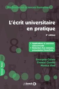 Georgeta Cislaru et Chantal Claudel - L'écrit universitaire en pratique.