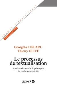 Georgeta Cislaru et Thierry Olive - Le processus de textualisation - Analyse des unités linguistiques de performance écrite.