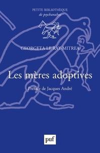 Georgeta Le Ray-Mitrea - Les mères adoptives.